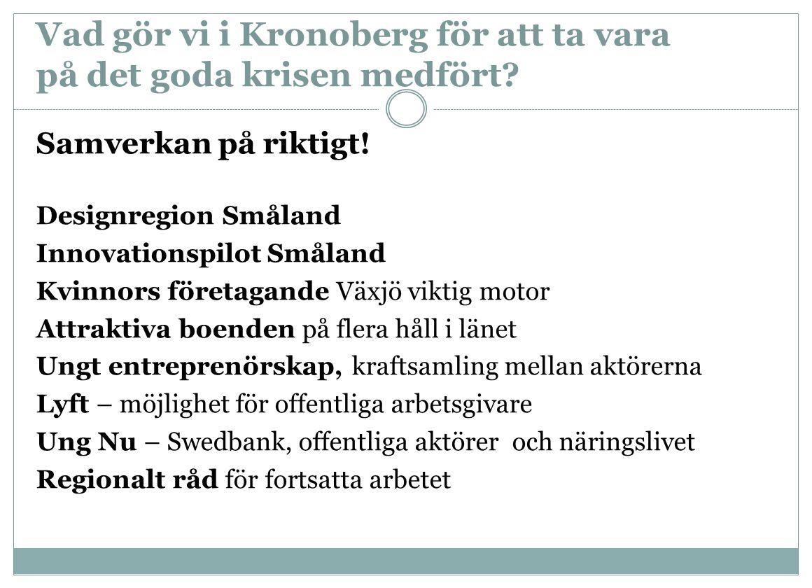 Vad gör vi i Kronoberg för att ta vara på det goda krisen medfört.
