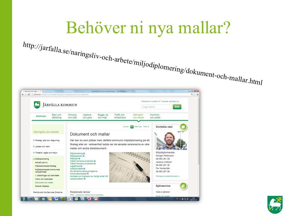 Behöver ni nya mallar? http://jarfalla.se/naringsliv-och-arbete/miljodiplomering/dokument-och-mallar.html