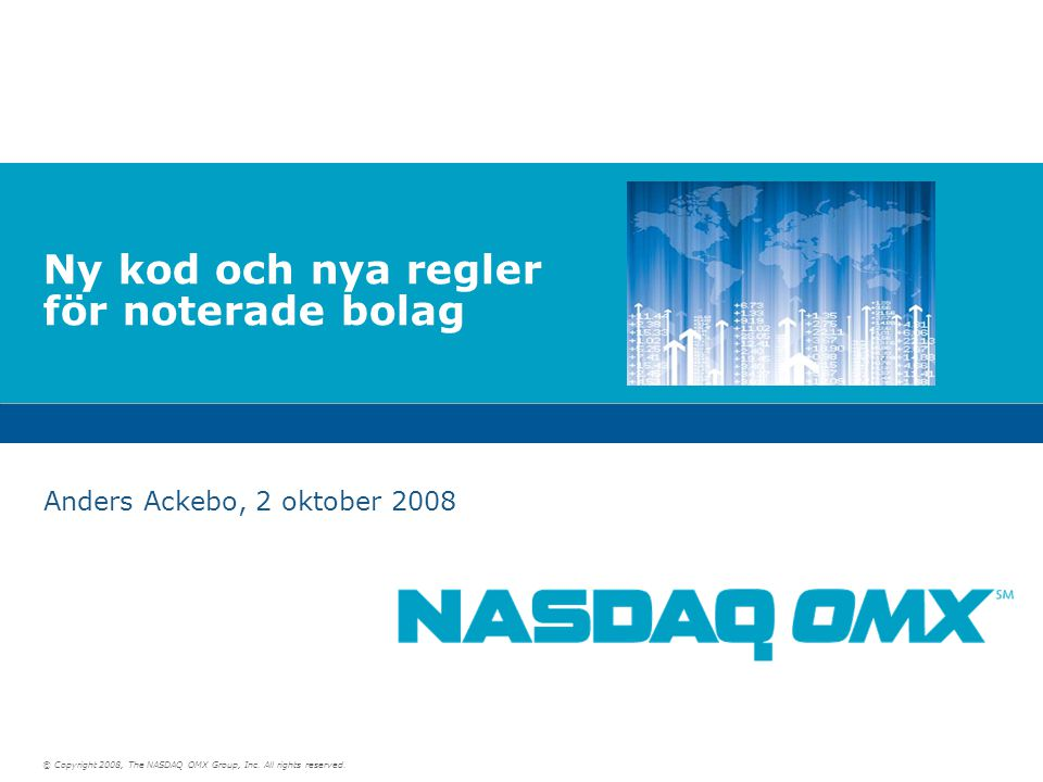 © Copyright 2008, The NASDAQ OMX Group, Inc. All rights reserved.