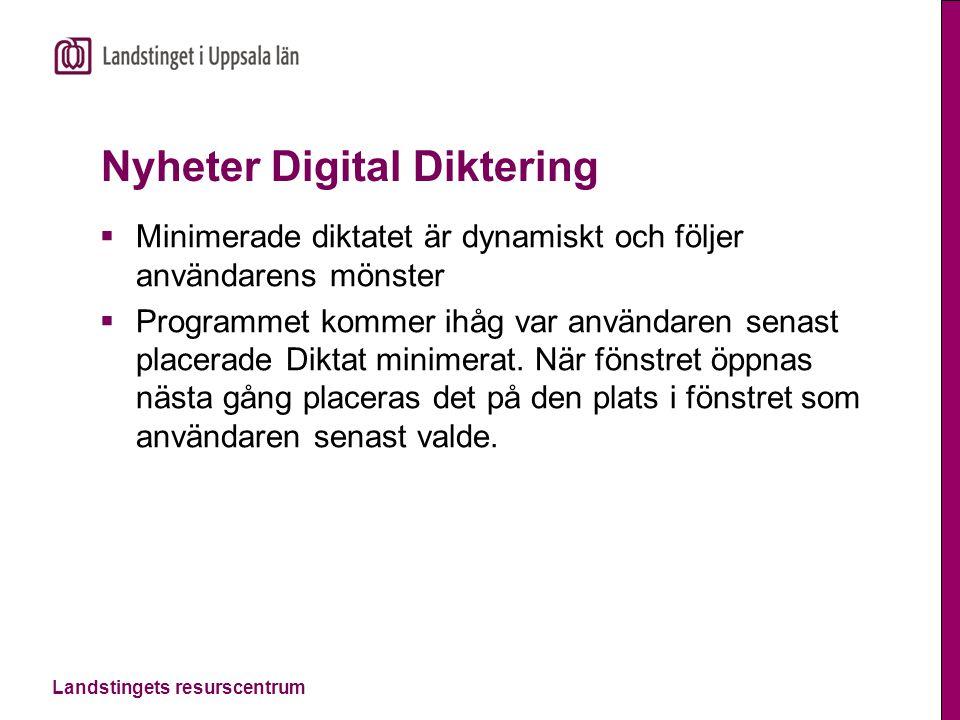 Landstingets resurscentrum Nyheter Digital Diktering  Minimerade diktatet är dynamiskt och följer användarens mönster  Programmet kommer ihåg var an