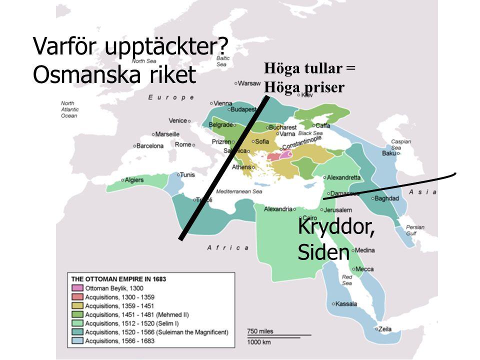 Osmanska riket Kryddor, Siden Höga tullar = Höga priser
