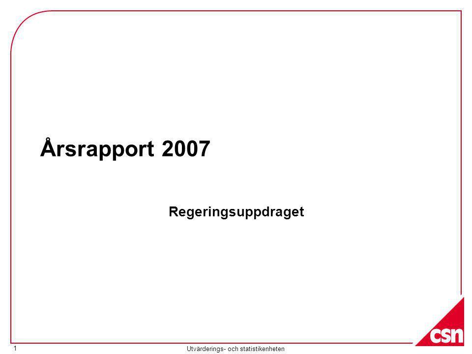 Utvärderings- och statistikenheten 1 Årsrapport 2007 Regeringsuppdraget