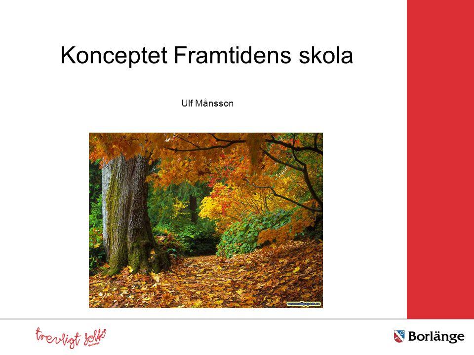 Konceptet Framtidens skola Ulf Månsson