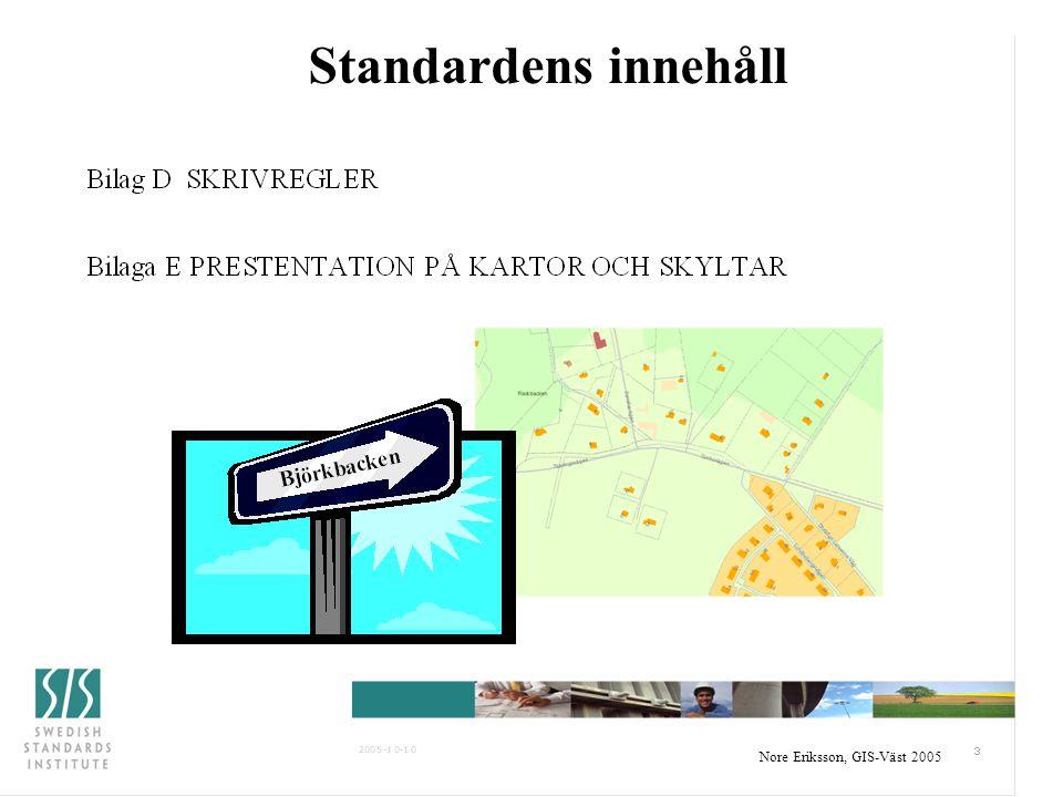 Nore Eriksson, GIS-Väst 2005 Standardens innehåll