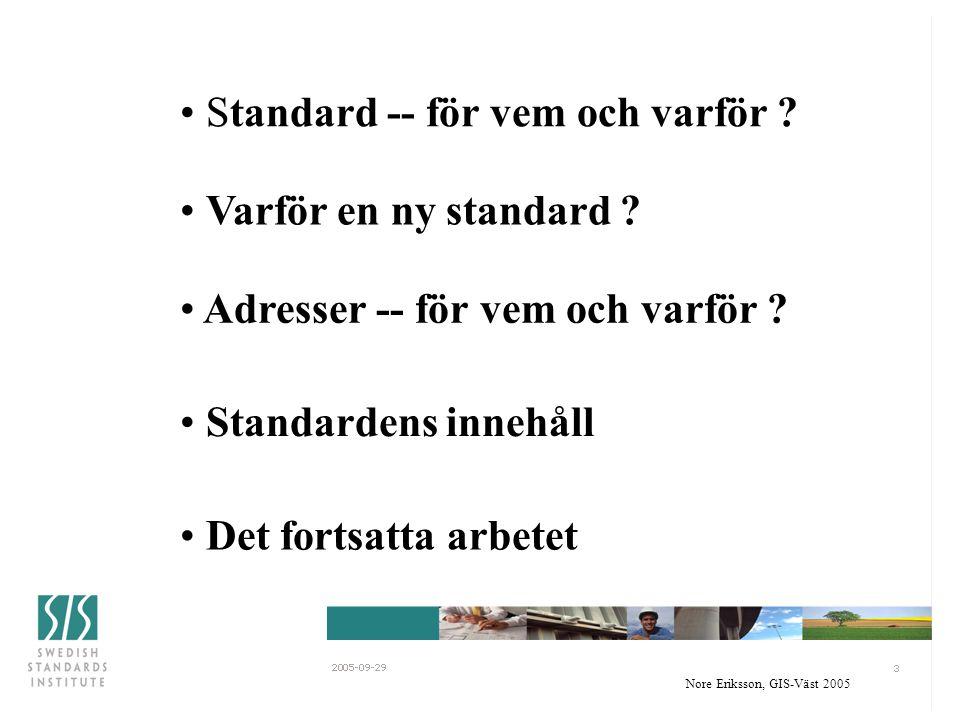 Nore Eriksson, GIS-Väst 2005 Standard -- för vem och varför.