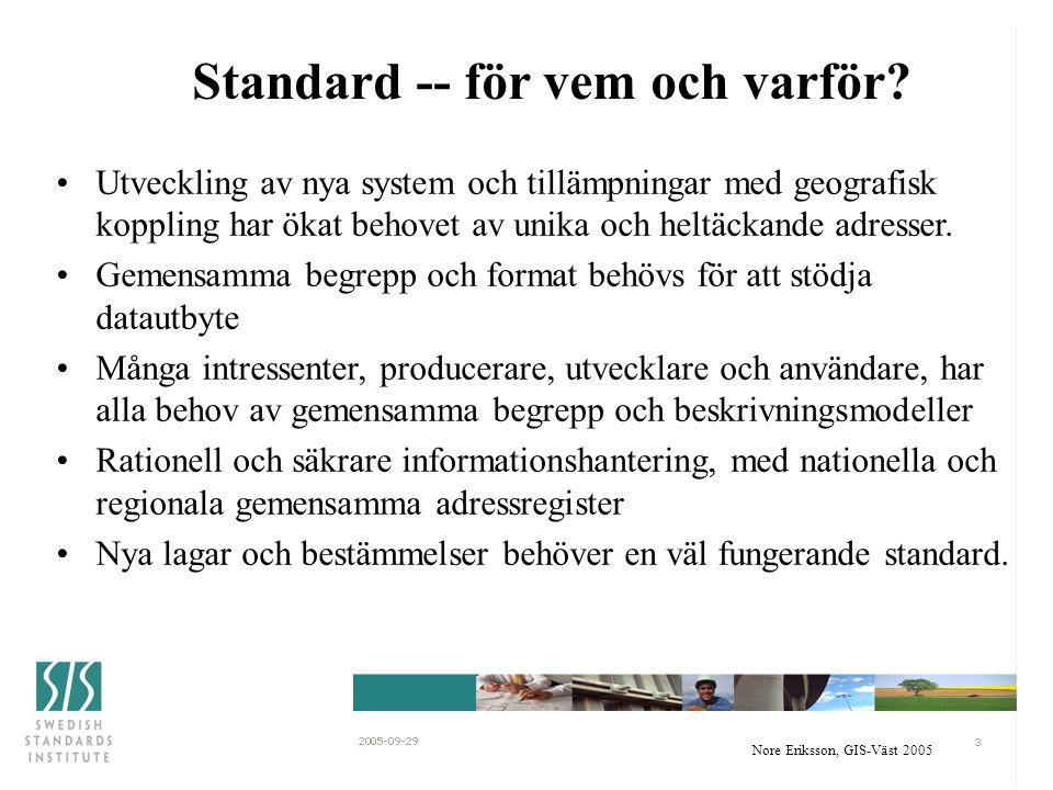 Nore Eriksson, GIS-Väst 2005 Varför en ny standard .