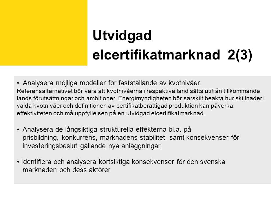 Utvidgad elcertifikatmarknad 2(3) Analysera möjliga modeller för fastställande av kvotnivåer.