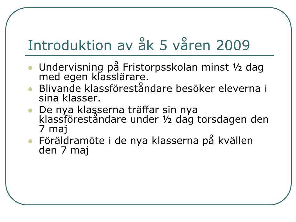 Busstransport till Fristorpsskolan Bussar går från Väskolan och Öllsjöskolan En särskild buss hämtar elever från Träne, Rickarum och Bockeboda Busstider skickas hem till elever i åk 6 Information på skolans hemsida.