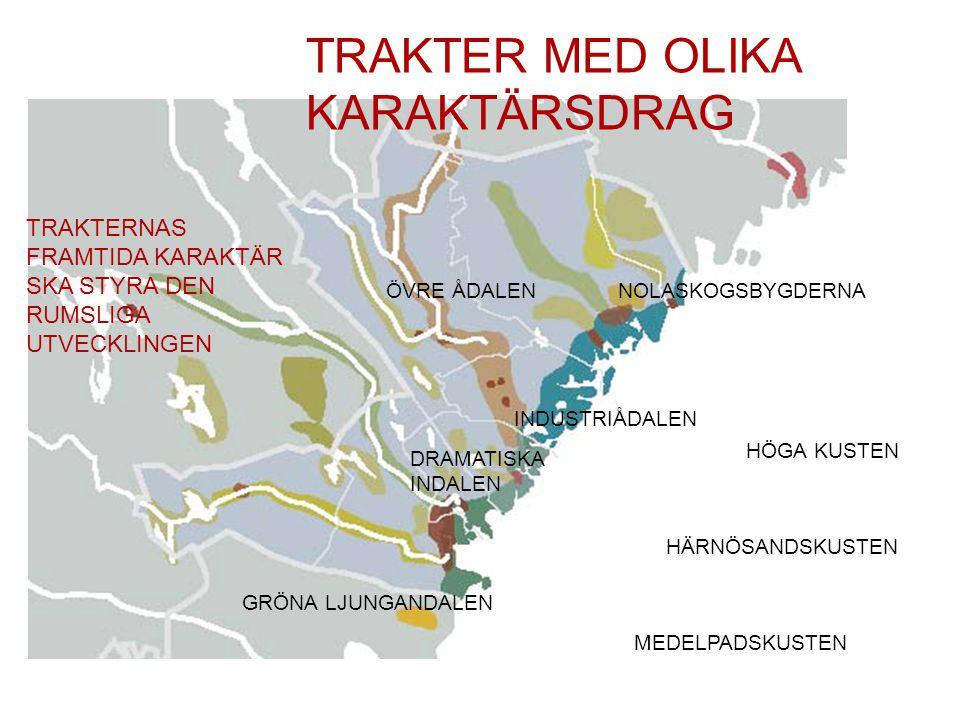 TRAKTER MED OLIKA KARAKTÄRSDRAG TRAKTERNAS FRAMTIDA KARAKTÄR SKA STYRA DEN RUMSLIGA UTVECKLINGEN HÖGA KUSTEN HÄRNÖSANDSKUSTEN MEDELPADSKUSTEN GRÖNA LJUNGANDALEN NOLASKOGSBYGDERNA INDUSTRIÅDALEN ÖVRE ÅDALEN DRAMATISKA INDALEN