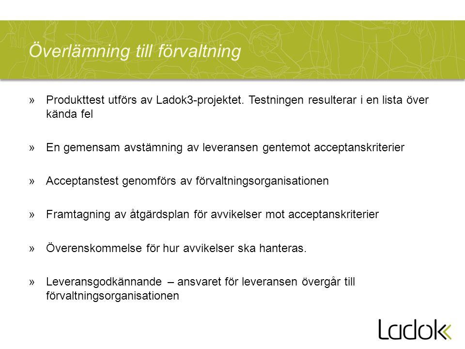 Överlämning till förvaltning »Produkttest utförs av Ladok3-projektet.