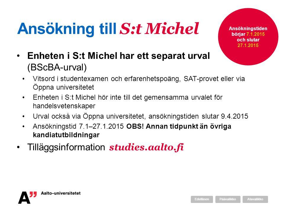 Ansökning till S:t Michel Enheten i S:t Michel har ett separat urval (BScBA-urval) Vitsord i studentexamen och erfarenhetspoäng, SAT-provet eller via