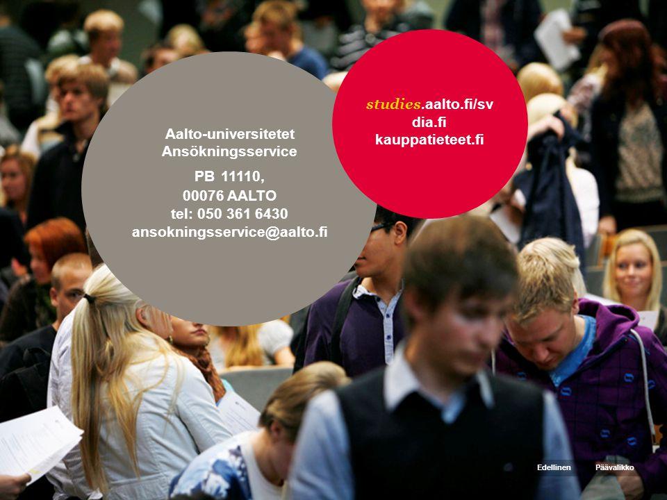 Aalto-universitetet Ansökningsservice PB 11110, 00076 AALTO tel: 050 361 6430 ansokningsservice@aalto.fi studies.aalto.fi/sv dia.fi kauppatieteet.fi PäävalikkoEdellinen