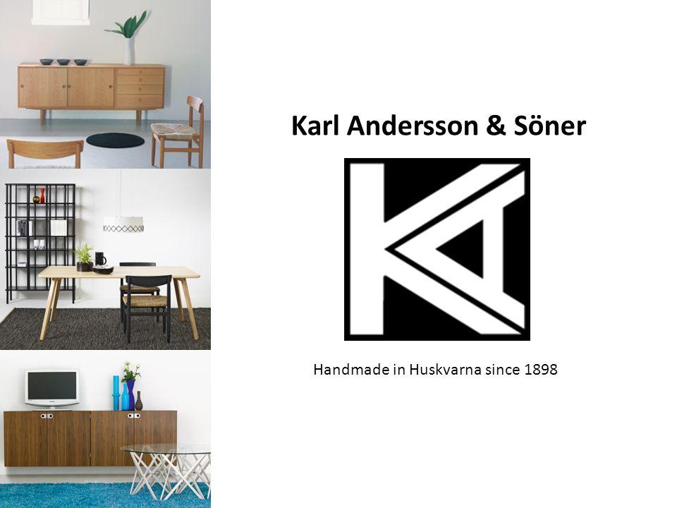 Karl Andersson & Söner Handmade in Huskvarna since 1898