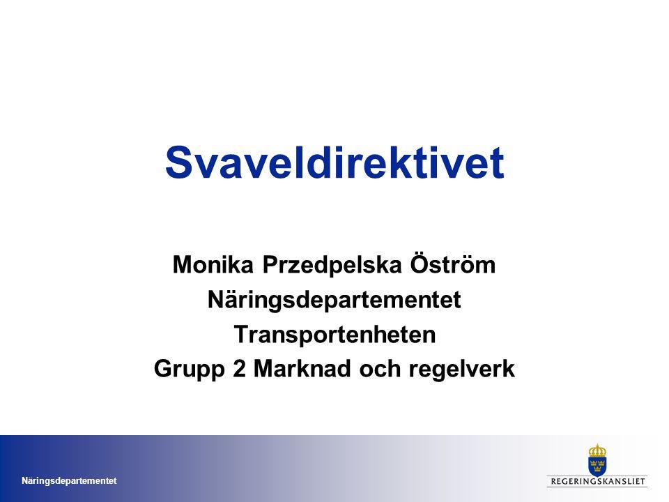 Näringsdepartementet Svaveldirektivet Antogs av ministerrådet 29 oktober 2012 Träder ikraft 1 januari 2015 och 2020 Inom svavelkontrollområdena, SECA, skärps kraven på svavelhalten i bränsle till 0,1 viktprocent.