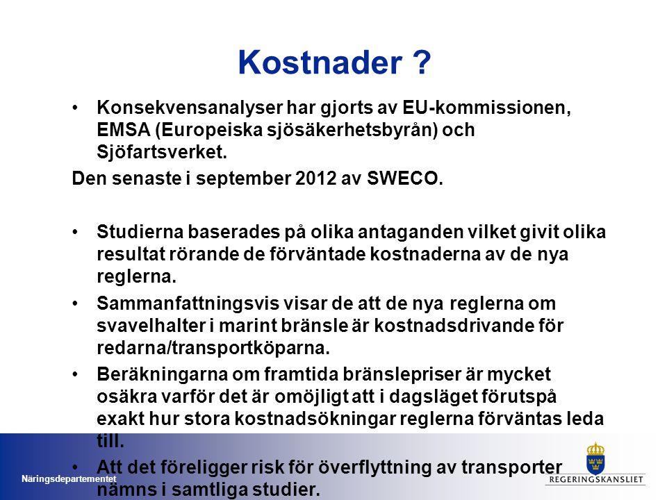 Näringsdepartementet Kostnader ? Konsekvensanalyser har gjorts av EU-kommissionen, EMSA (Europeiska sjösäkerhetsbyrån) och Sjöfartsverket. Den senaste