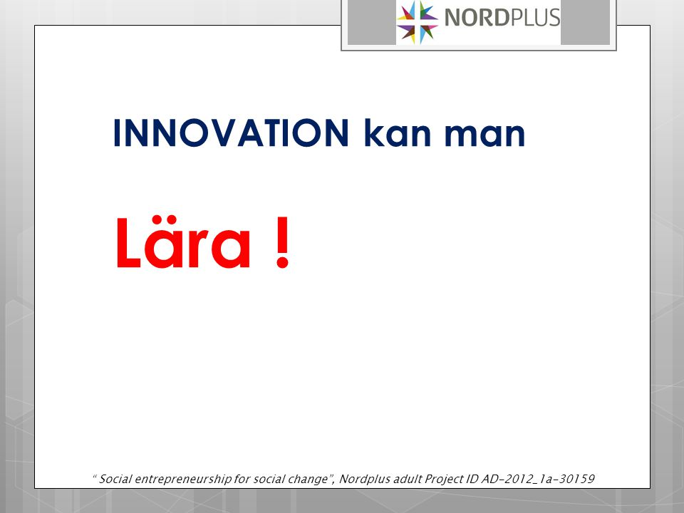 INNOVATION kan man Lära !