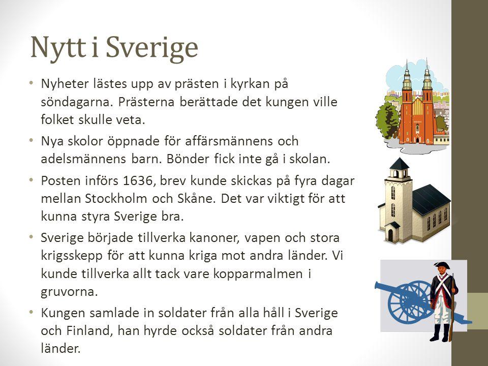 Nytt i Sverige Nyheter lästes upp av prästen i kyrkan på söndagarna. Prästerna berättade det kungen ville folket skulle veta. Nya skolor öppnade för a
