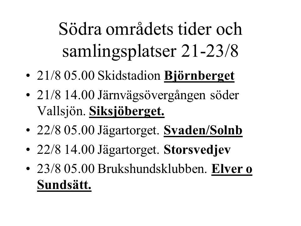 Södra områdets tider och samlingsplatser 21-23/8 21/8 05.00 Skidstadion Björnberget 21/8 14.00 Järnvägsövergången söder Vallsjön.