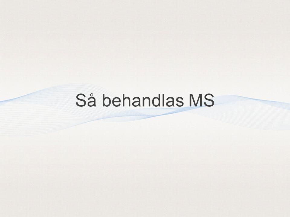Behandling Symptomlindrande Bromsmediciner Rehabilitering, fysioterapi, rådgivning