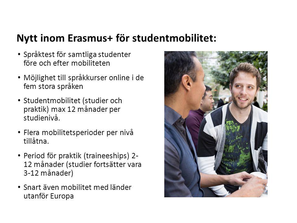 Sv Språktest för samtliga studenter före och efter mobiliteten Möjlighet till språkkurser online i de fem stora språken Studentmobilitet (studier och praktik) max 12 månader per studienivå.