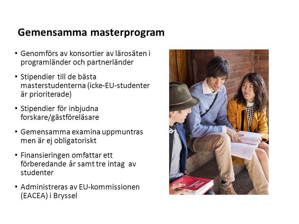 Sv Gemensamma masterprogram Genomförs av konsortier av lärosäten i programländer och partnerländer Stipendier till de bästa masterstudenterna (icke-EU-studenter är prioriterade) Stipendier för inbjudna forskare/gästföreläsare Gemensamma examina uppmuntras men är ej obligatoriskt Finansieringen omfattar ett förberedande år samt tre intag av studenter Administreras av EU-kommissionen (EACEA) i Bryssel
