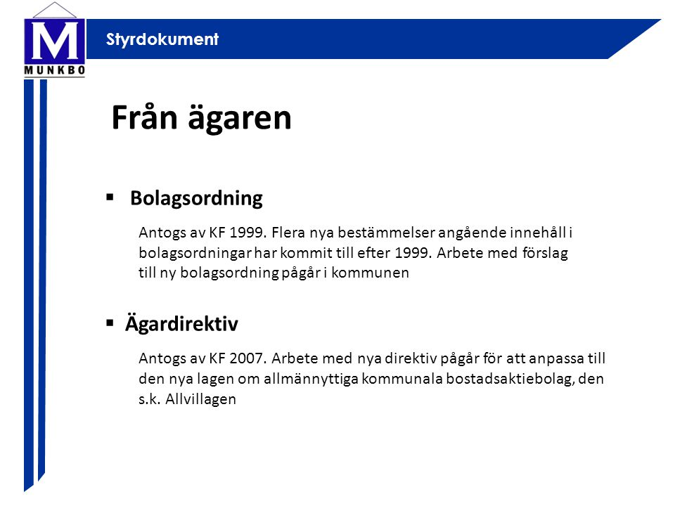 Styrdokument  Bolagsordning Antogs av KF 1999.