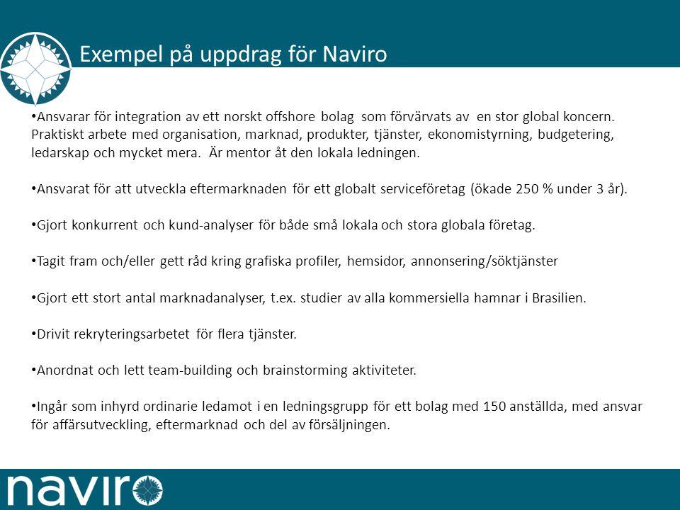 Exempel på uppdrag för Naviro Ansvarar för integration av ett norskt offshore bolag som förvärvats av en stor global koncern.