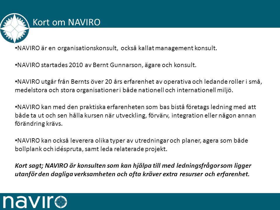 Kort om NAVIRO NAVIRO är en organisationskonsult, också kallat management konsult.