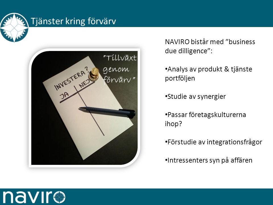 Tjänster kring förvärv NAVIRO bistår med business due dilligence : Analys av produkt & tjänste portföljen Studie av synergier Passar företagskulturerna ihop.