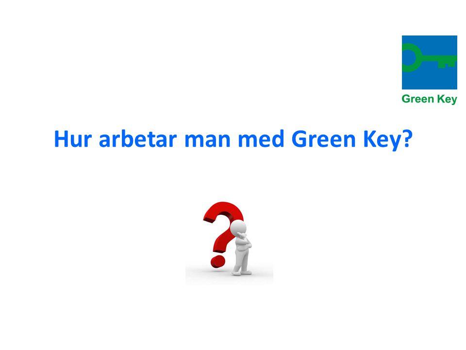 Hur arbetar man med Green Key?