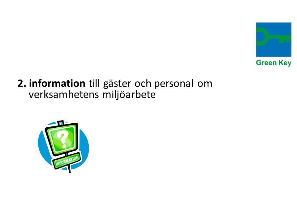 2. information till gäster och personal om verksamhetens miljöarbete