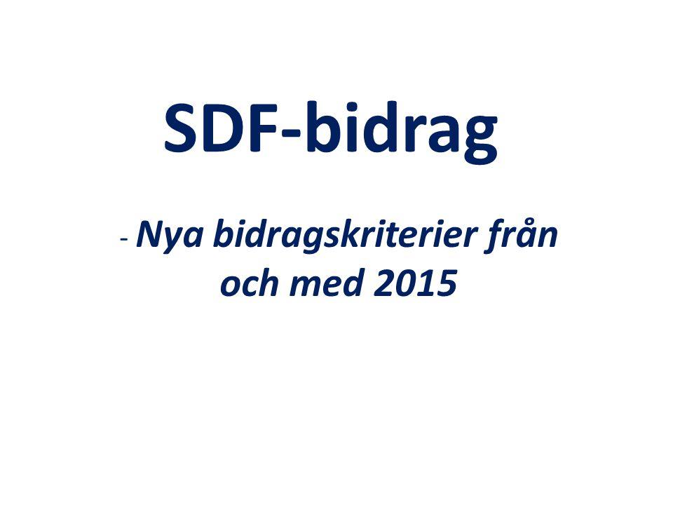 SDF-bidrag - Nya bidragskriterier från och med 2015