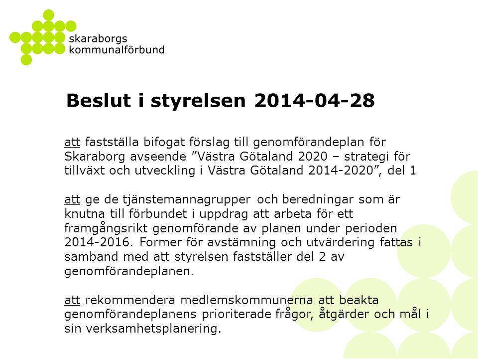 """Beslut i styrelsen 2014-04-28 att fastställa bifogat förslag till genomförandeplan för Skaraborg avseende """"Västra Götaland 2020 – strategi för tillväx"""