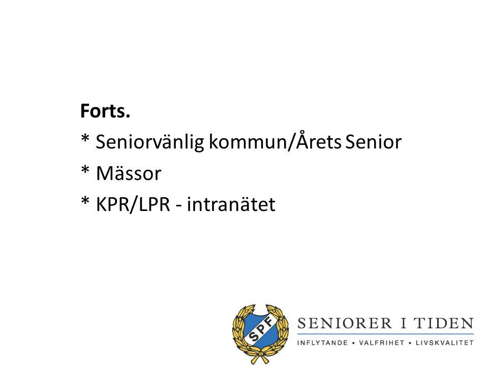 Forts. * Seniorvänlig kommun/Årets Senior * Mässor * KPR/LPR - intranätet