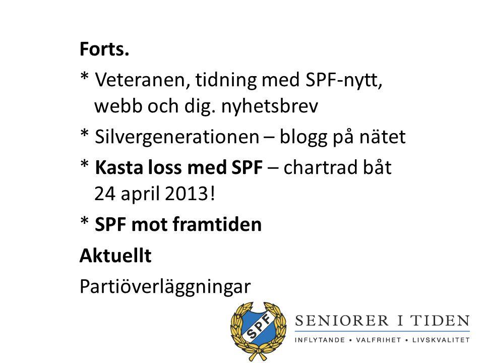 Forts.* Veteranen, tidning med SPF-nytt, webb och dig.