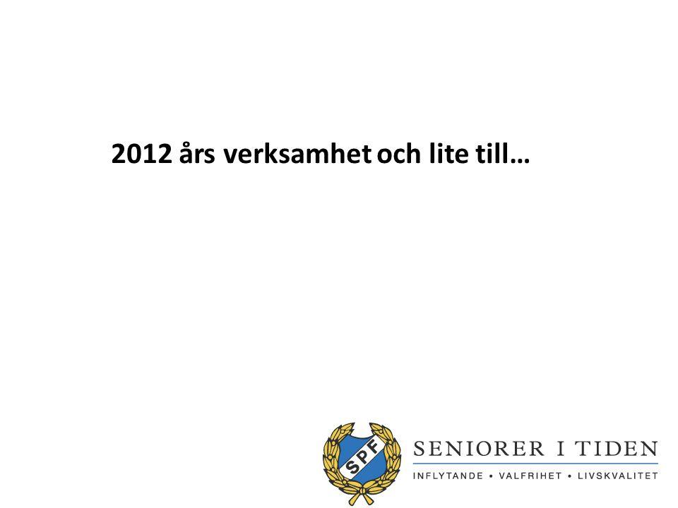 2012 års verksamhet och lite till…