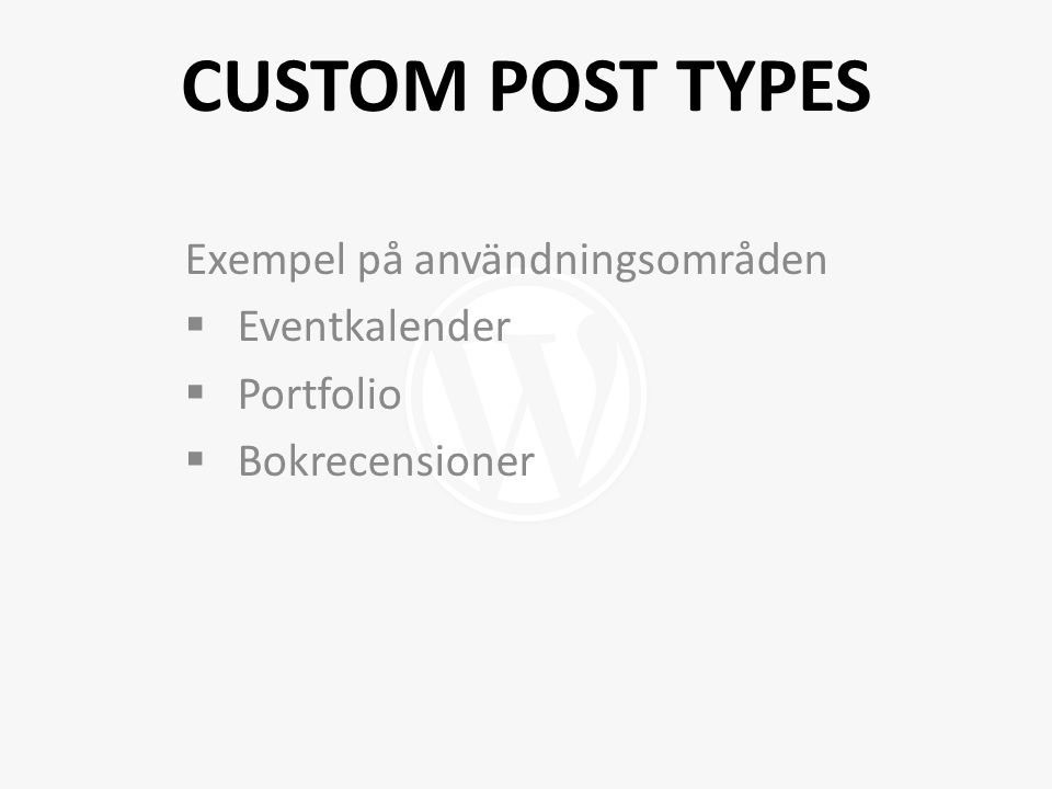 Exempel på användningsområden  Eventkalender  Portfolio  Bokrecensioner