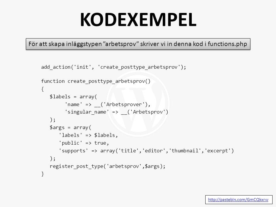 add_action('init', 'create_posttype_arbetsprov'); function create_posttype_arbetsprov() { $labels = array( 'name' => __('Arbetsprover'), 'singular_nam