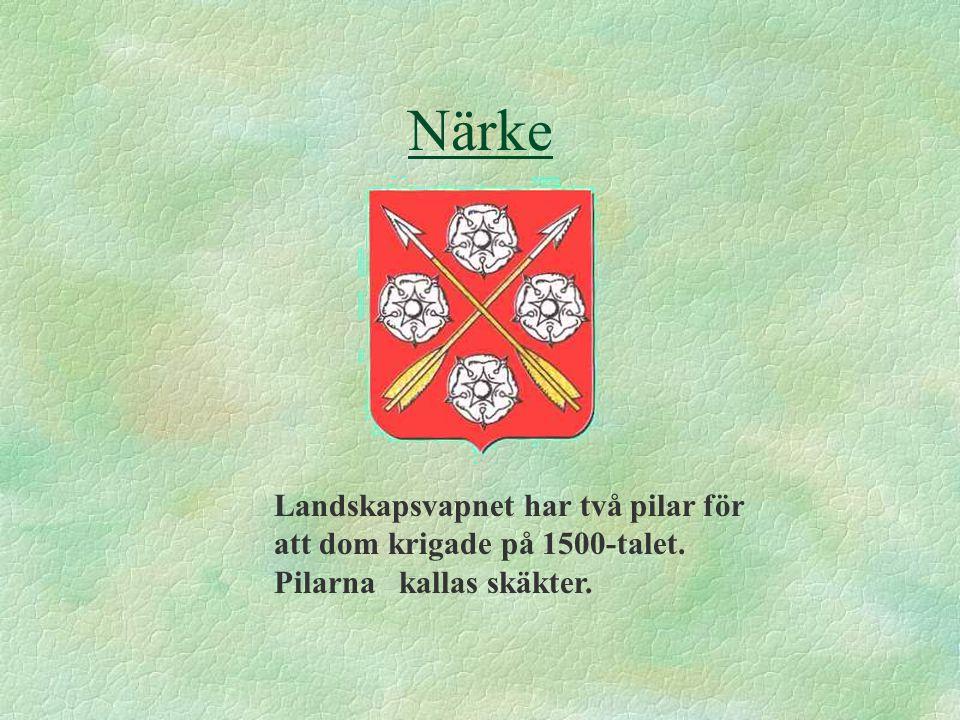 Närke Landskapsvapnet har två pilar för att dom krigade på 1500-talet. Pilarna kallas skäkter.