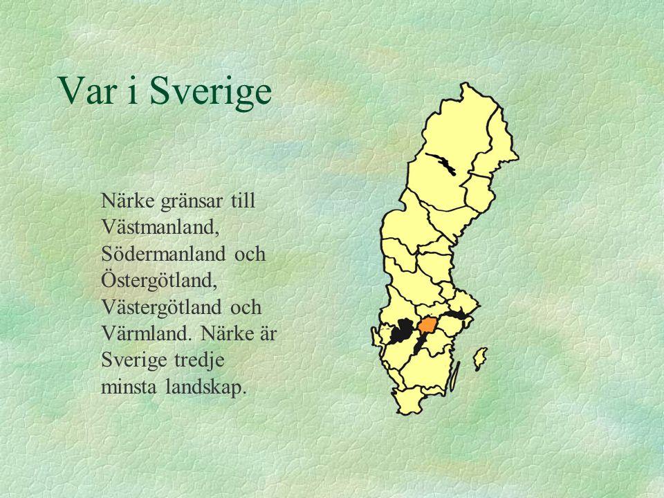 Var i Sverige Närke gränsar till Västmanland, Södermanland och Östergötland, Västergötland och Värmland. Närke är Sverige tredje minsta landskap.