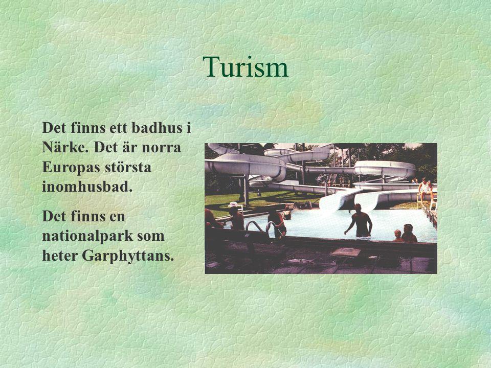 Turism Det finns ett badhus i Närke. Det är norra Europas största inomhusbad. Det finns en nationalpark som heter Garphyttans.