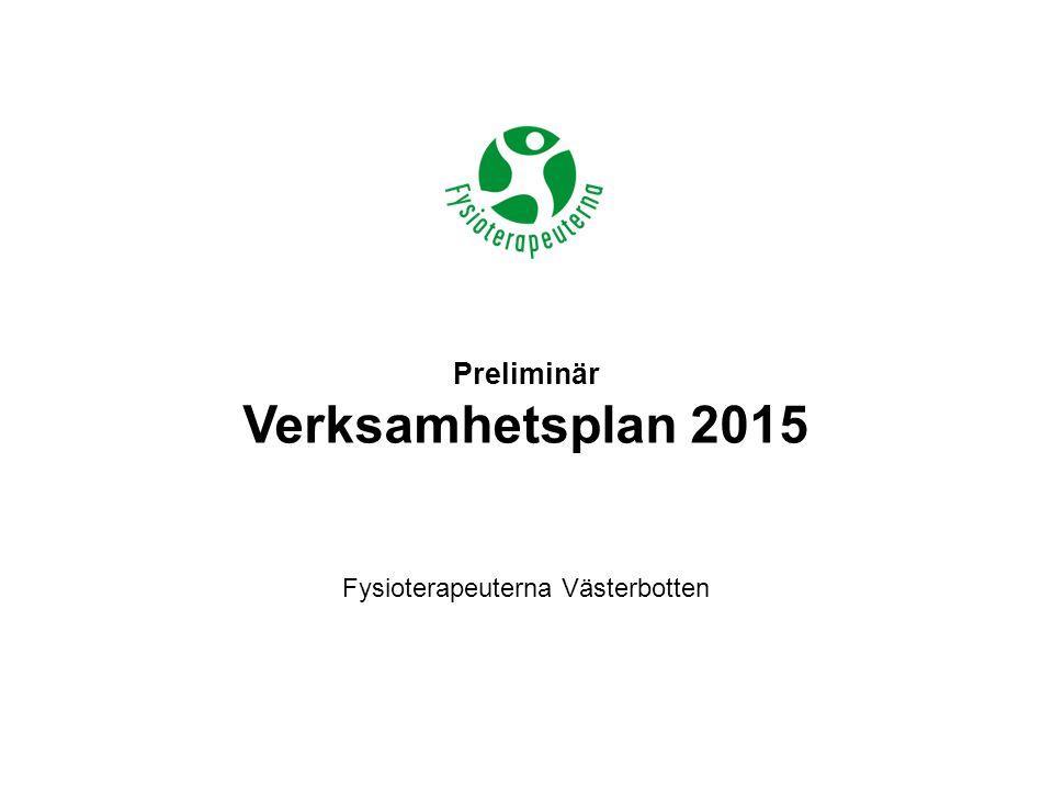 Preliminär Verksamhetsplan 2015 Fysioterapeuterna Västerbotten