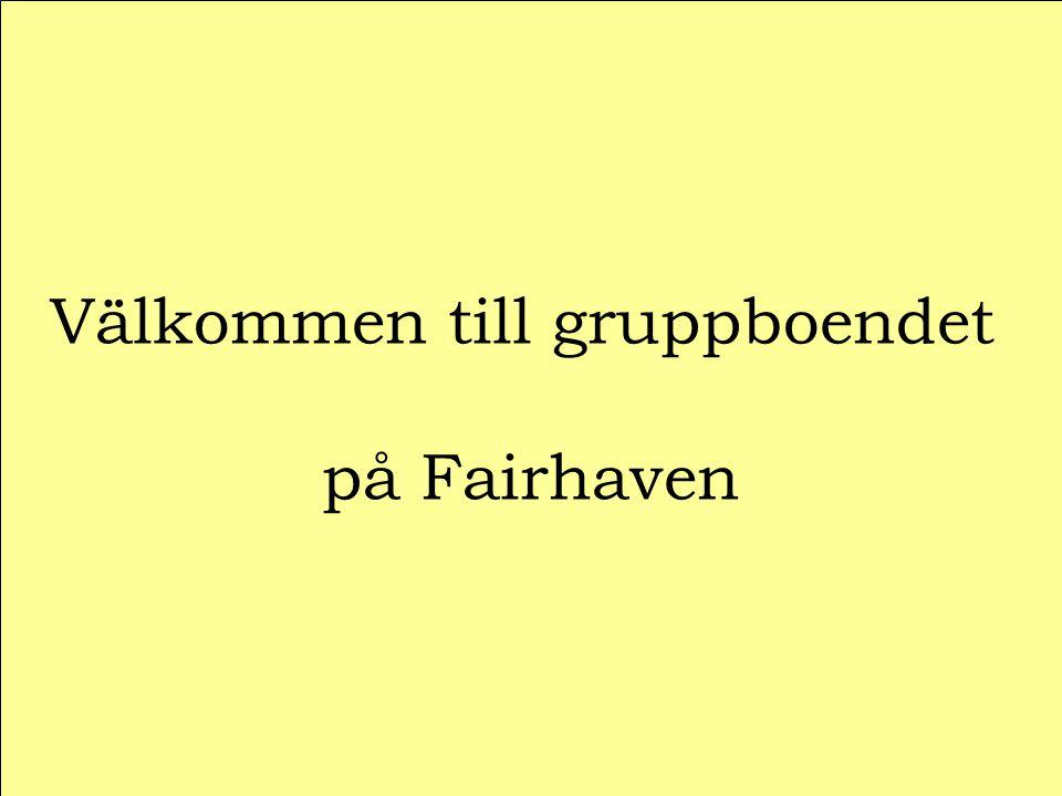 Välkommen till gruppboendet på Fairhaven