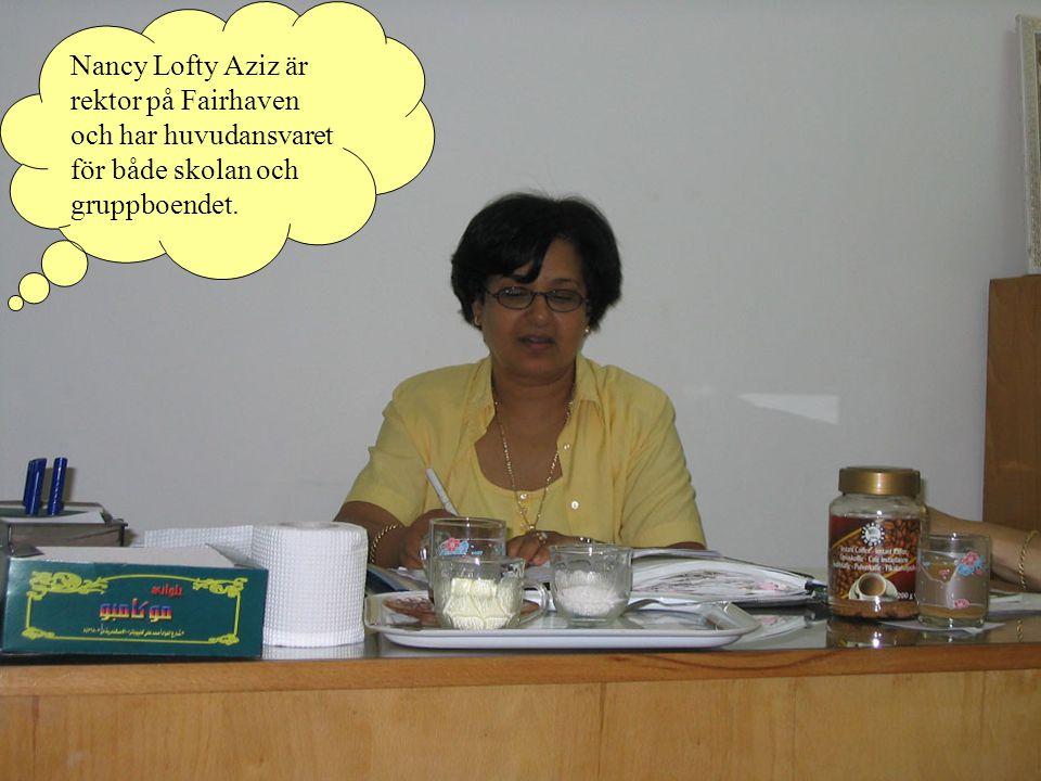 Nancy Lofty Aziz är rektor på Fairhaven och har huvudansvaret för både skolan och gruppboendet.