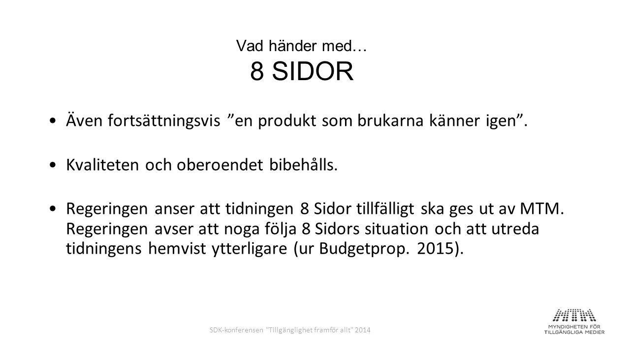 Vad händer med… 8 SIDOR Även fortsättningsvis en produkt som brukarna känner igen .