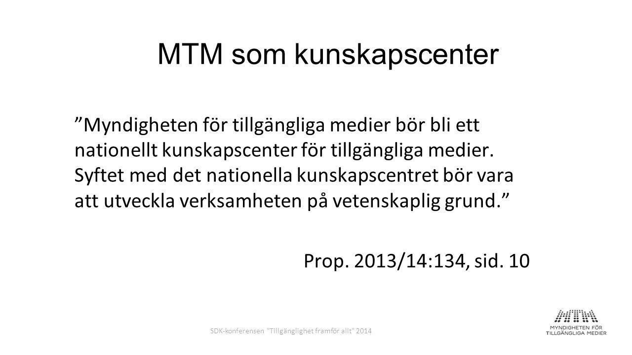 MTM som kunskapscenter Myndigheten för tillgängliga medier bör bli ett nationellt kunskapscenter för tillgängliga medier.