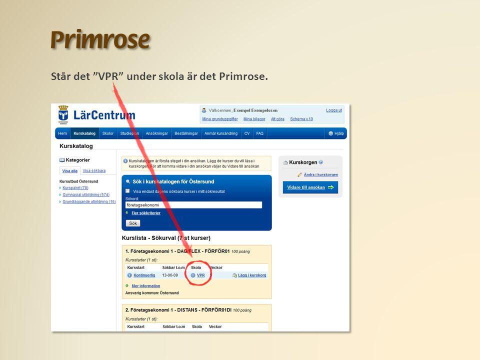 Står det VPR under skola är det Primrose.