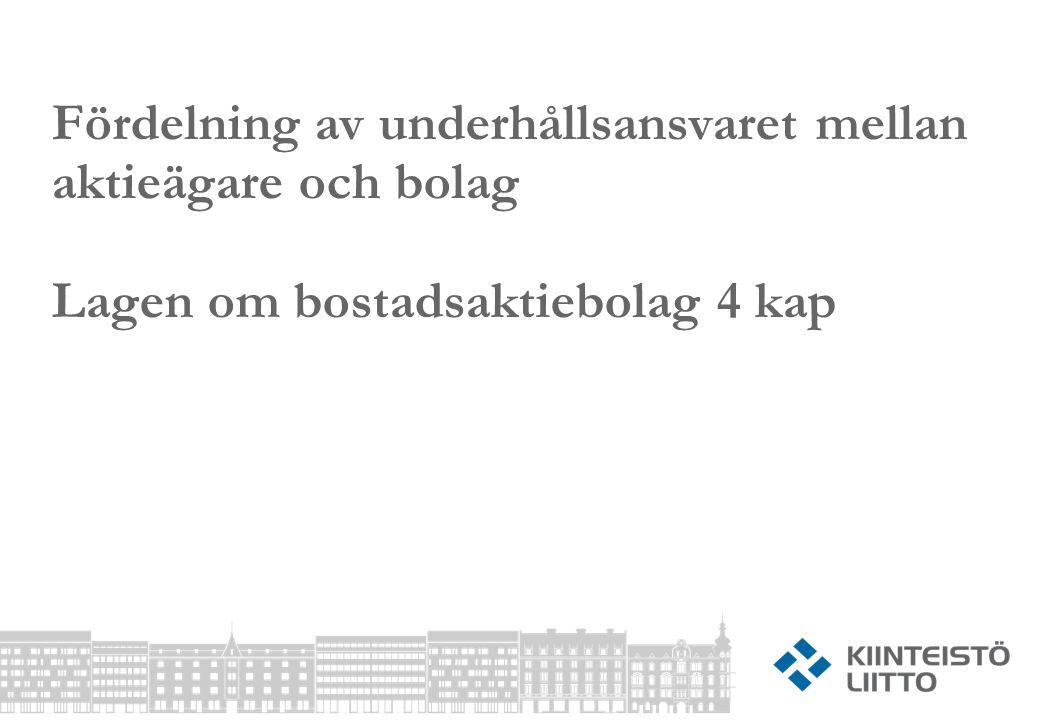 Fördelning av underhållsansvaret mellan aktieägare och bolag Lagen om bostadsaktiebolag 4 kap