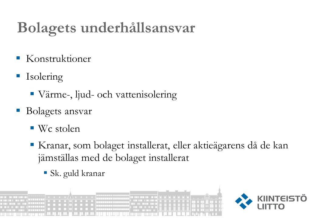 Bolagets underhållsansvar  Konstruktioner  Isolering  Värme-, ljud- och vattenisolering  Bolagets ansvar  Wc stolen  Kranar, som bolaget install