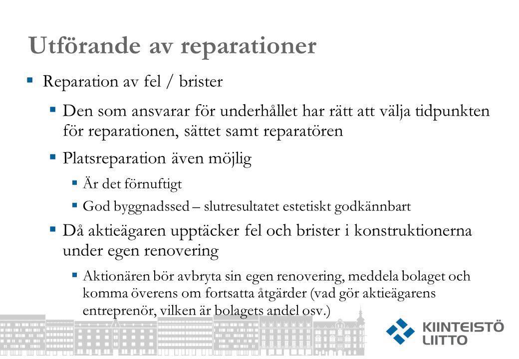 Utförande av reparationer  Reparation av fel / brister  Den som ansvarar för underhållet har rätt att välja tidpunkten för reparationen, sättet samt